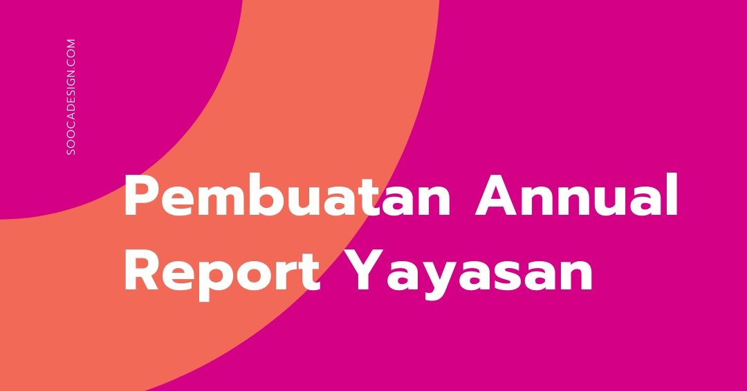 soocadesign.com Jasa Pembuatan Annual Report Yayasan