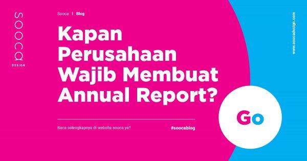 Kapan Perusahaan Wajib Membuat Annual Report