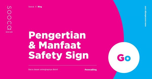 Pengertian dan manfaat safety sign