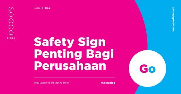 Pentingnya safety sign bagi perusahaan