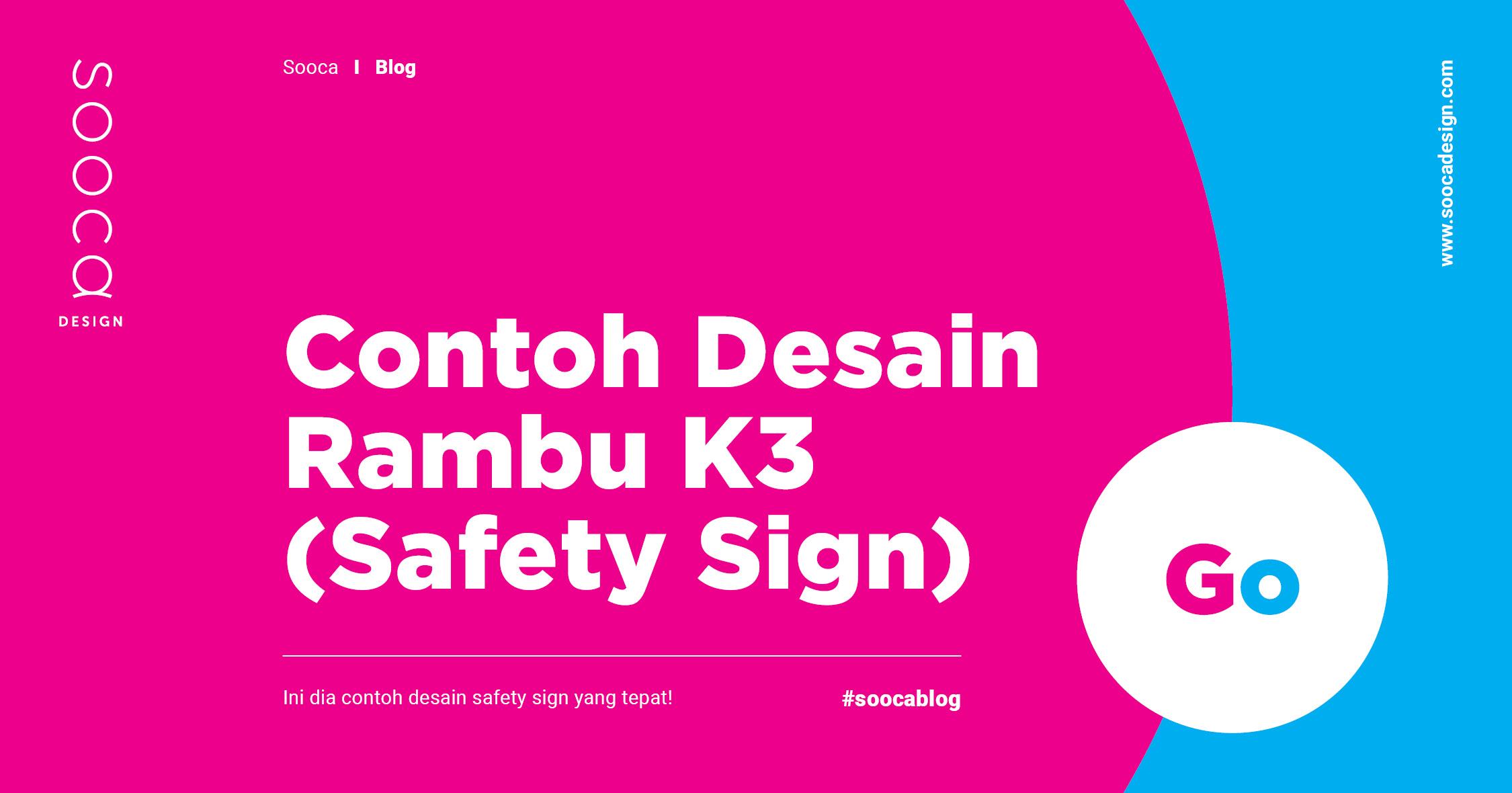 Masih Awam Dengan Safety Sign Berikut Contoh Desain Rambu K3