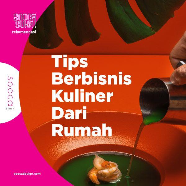 Tips Mudah Untuk Memulai Bisnis Kuliner Dari Rumah