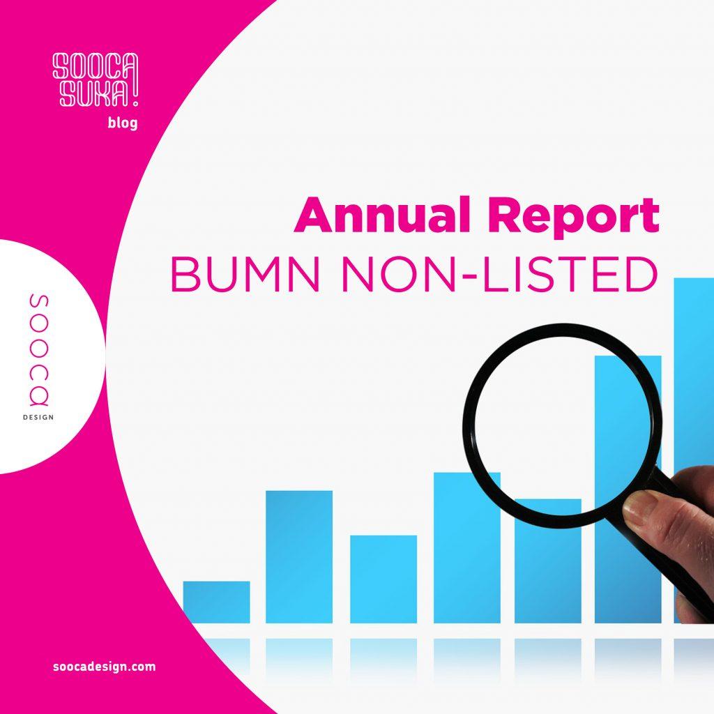 penyusunan laporan tahunan bumn non listed untuk ara (annual report award)