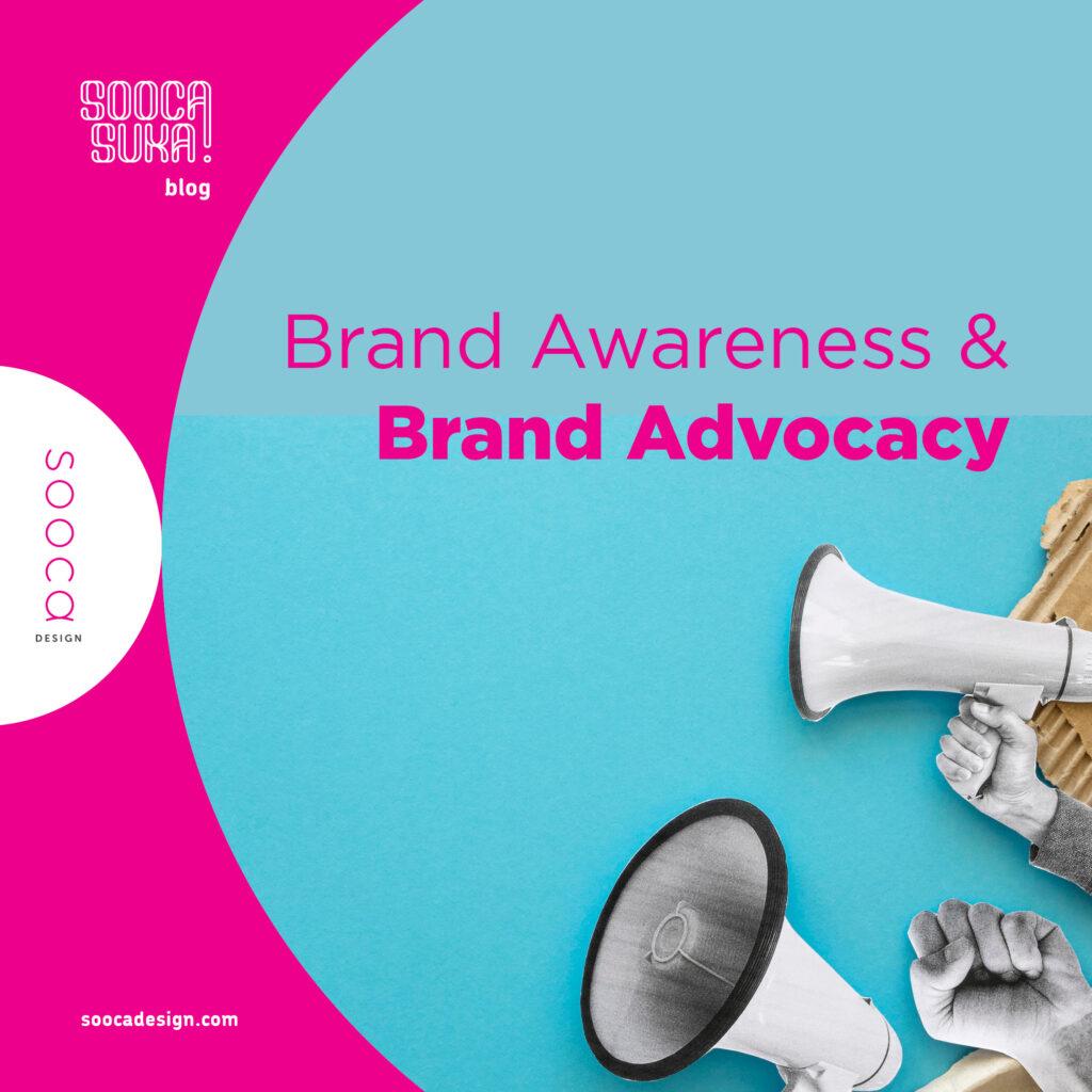 Mengubah Brand Awareness ke Brand Advocacy