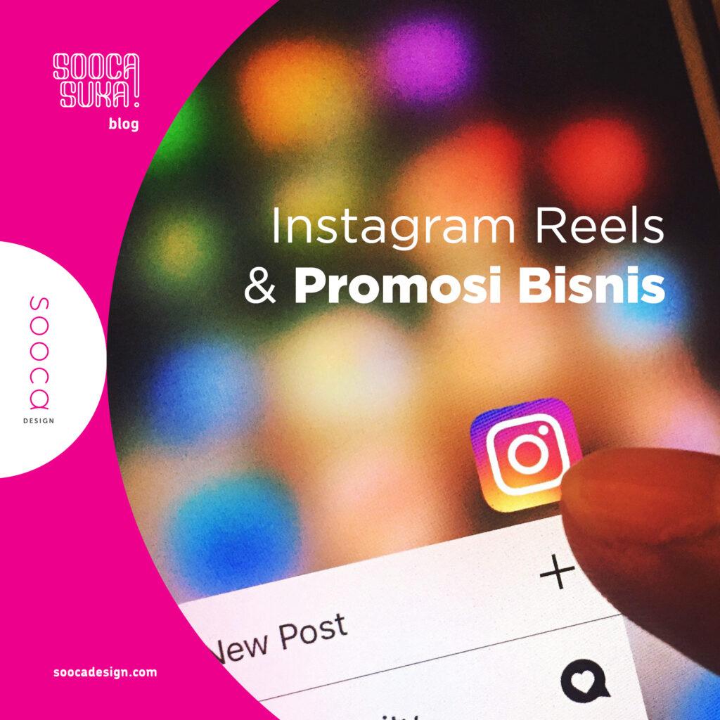 cara memanfaatkan instagram reels untuk promosi bisnis