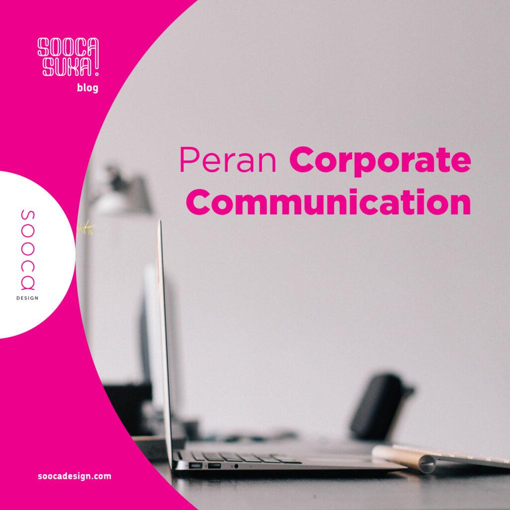 seberapa penting peran corporate communication dalam perusahaan
